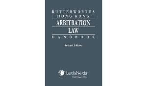 Butterworths Hong Kong Arbitration Law Handbook - Second Edition